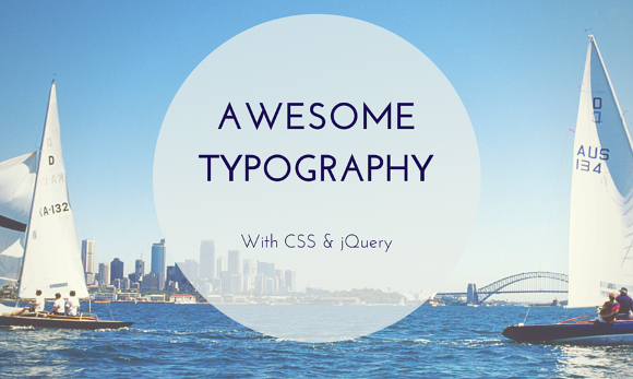 Using jQuery and CSS to design marvelous typography